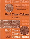 Hard Times tokens: A complete revision and enlargement of Lyman H. Low's 1899 classic reference