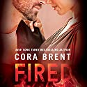 Fired: Worked Up, Book 1 Audiobook by Cora Brent Narrated by Carly Robins, Aiden Snow