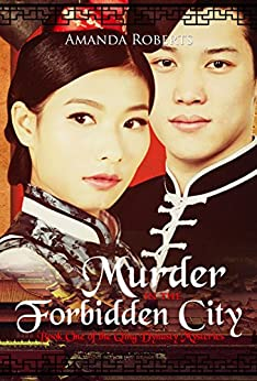 Murder in the Forbidden City (Qing Dynasty Mysteries Book 1) by [Roberts, Amanda]