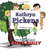 The Day We Stopped Billy Bully, Kathryn Pickens, 0982813597