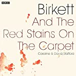 Birkett and the Red Stains on the Carpet: A BBC Radio 4 dramatisation | Caroline Stafford,David Stafford