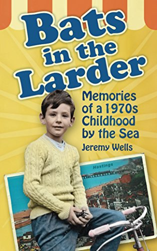 [Bats in the Larder: Memories of a 1970s Childhood by the Sea] (Bat Memories)