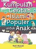 Kumpulan Cerita Islami Populer untuk Anak (Indonesian Edition)