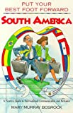 img - for Put Your Best Foot Forward-South America book / textbook / text book