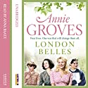 London Belles Audiobook by Annie Groves Narrated by Anna Baatz