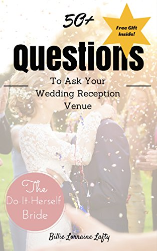 50+ Questions to Ask Your Wedding Reception Venue