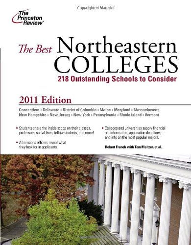 The Best Northeastern Colleges, 2011 Edition (College Admissions Guides)