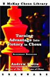 Turning Advantage into Victory in Chess, Andrew Soltis, 0812935810