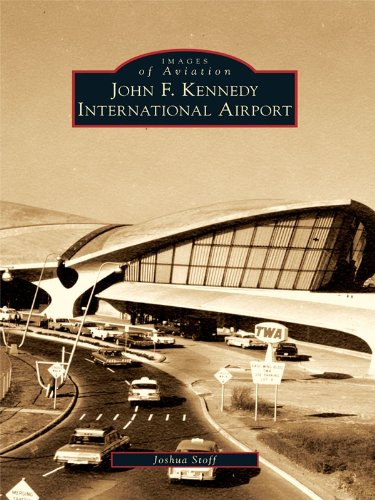Pdf eBooks John F. Kennedy International Airport (Images of Aviation)