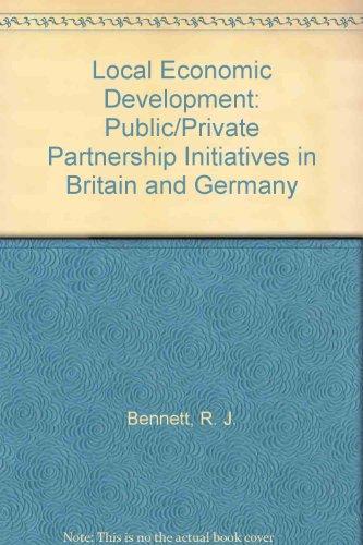 Local Economic Development: Public/Private Partnership Initiatives in Britain and Germany
