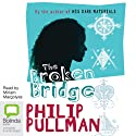 The Broken Bridge Audiobook by Philip Pullman Narrated by Miriam Margolyes