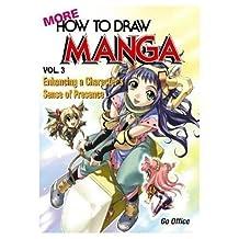 More How To Draw Manga Volume 3: Enhancing A Character's Sense Of Presence