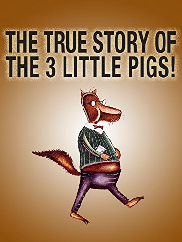 (The True Story of the Three Little Pigs)