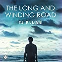 The Long and Winding Road: Bear, Otter, and the Kid Chronicles, Book 4 Audiobook by TJ Klune Narrated by Sean Crisden