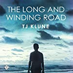 The Long and Winding Road: Bear, Otter, and the Kid Chronicles, Book 4 | TJ Klune
