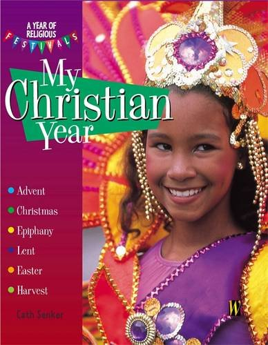 My Christian Year (A Year of Religious Festivals)