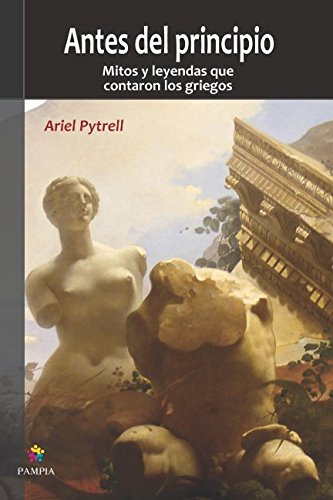 Antes Del Principio Tapa blanda – 4 jun 2017 Ariel Pytrell isbn.org.ar 9871021852 Fiction / Fairy Tales