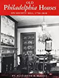 img - for Old Philadelphia Houses on Society Hill, 1750-1840 book / textbook / text book