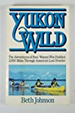 Yukon Wild, Beth Johnson, 0912944781