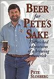 Beer for Pete's Sake, Pete Slosberg, 0937381632