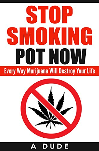 Stop Smoking Pot Now: Every Way Marijuana