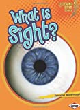 What Is Sight?, Jennifer Boothroyd, 0761342486