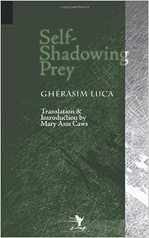Book Self-Shadowing Prey by Luca, Gherasim, Luca, Gh Rasim (2012)