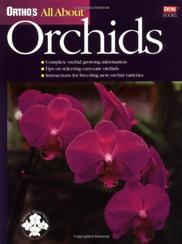 Ortho's All About Orchids (Ortho's All About Gardening)