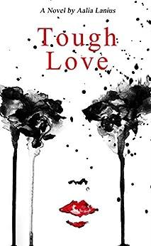 Tough Love by [Lanius, Aalia, Lanius, Aalia]