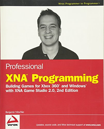 Professional XNA Programming: Building Games for Xbox 360 and Windows with XNA Game Studio 2.0 (Xna Game Studio)