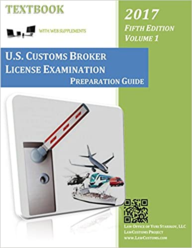 U S  Customs Broker License Examination Preparation Guide