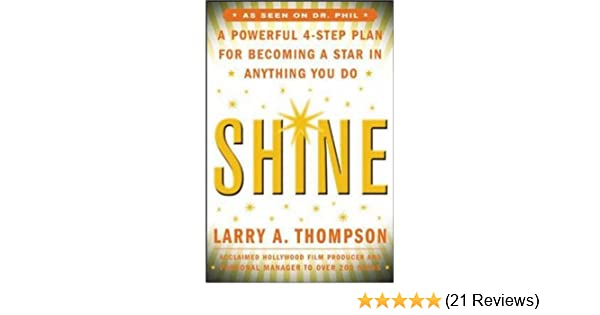 Shine: A Professional 4-Step Plan for Becoming a Star in
