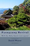img - for Pyongyang Revival: Will the Holy Spirit visit again? book / textbook / text book