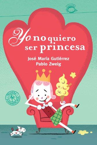 Portada del libro Yo no quiero ser princesa de José María Gutiérrez