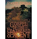 img - for [ Gospel of the Feathered Serpent (First Printing) BY Struble, Stanley ( Author ) ] { Paperback } 2014 book / textbook / text book
