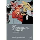 Key Sociological Thinkers: Second Edition