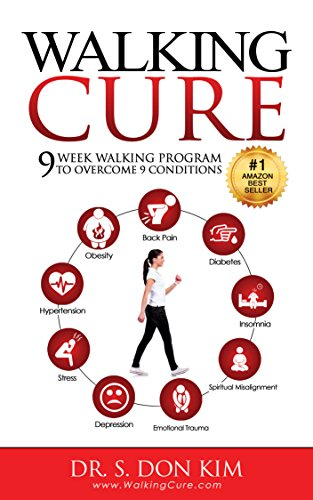 walking-cure-9-week-walking-program-to-overcome-obesity-back-pain-diabetes-hypertension-depression-i