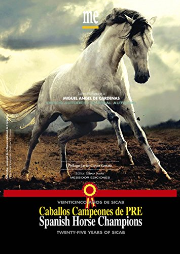 Spanish Horse Champions / Twenty-Five Years of SICAB (Equine Embryo Transfer)
