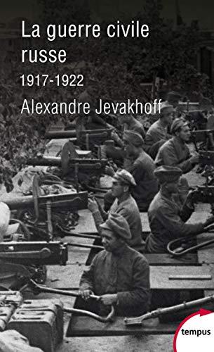 GUERRE CIVILE RUSSE 1917-1922 (LA)