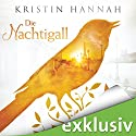 Die Nachtigall Audiobook by Kristin Hannah Narrated by Luise Helm