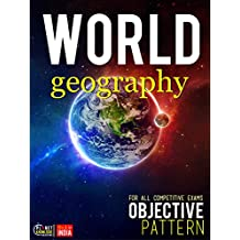 World Geography : Objective : For all competitive Exams