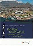 Discover...Topics for Advanced Learners: Discover: The New South Africa - Democracy Light or Inclusive?: Schülerheft