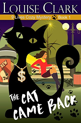 The Cat Came Back (The 9 Lives Cozy Mystery Series, Book 1): Cozy Animal Mysteries
