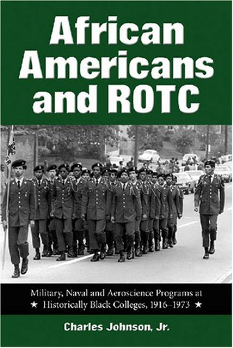 Search : African Americans and ROTC: Military, Naval and Aeroscience Programs at Historically Black Colleges, 1916 to 1973