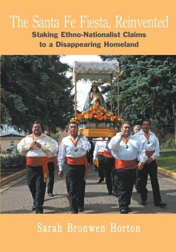 The Santa Fe Fiesta, Reinvented: Staking Ethno-Nationalist Claims to a Disappearing Homeland -