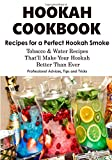 HOOKAH COOKBOOK. Tobacco and Water Recipes for a