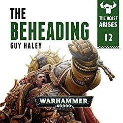The Beheading: Warhammer 40,000