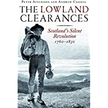 The Lowland Clearances: Scotland's Silent Revolution 1760–1830