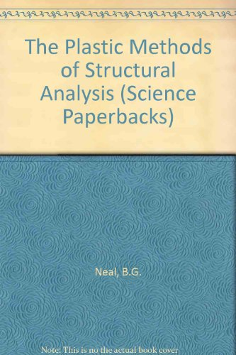 The Plastic Methods of Structural Analysis (Science Paperbacks)