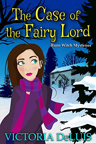 The Case of the Fairy Lord (Rune Witch Mysteries Book 2) by [DeLuis, Victoria]